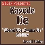 51 Lex Presents Ebami Gbe Owuna Ga Medley Songs