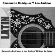 Ramoncito Rodriguez Y Los Andinos' El Beso De Judas Songs