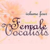 Greatest Female Vocalists. Vol 4 Songs
