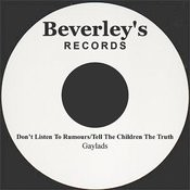 Don't Listen To Rumours/Tell The Children The Truth Songs