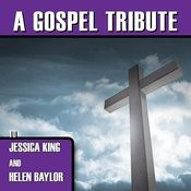 A Gospel Tribute To Jessica King And Helen Baylor Songs