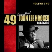 49 Essential John Lee Hooker Classics Vol. 2 Songs