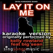 Lay It On Me (Originally Performed By Kelly Rowland) [Karaoke Audio Version] Song