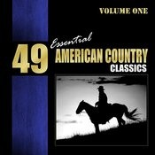 49 Essential American Country Classics Vol. 1 Songs