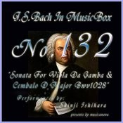 Bach In Musical Box 132 / Sonata For Viola Da Gamba And Cembalo D Major Bwv1028 Songs
