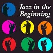 Jazz In The Beginning Songs