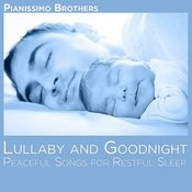Lullaby And Goodnight: Peaceful Songs For Restful Sleep Songs