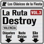La Ruta Destroy (Valencia) Vol. 3 Songs