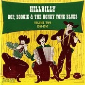 Hillbilly Bop, Boogie & The Honky Tonk Blues, Vol. 2 (1951-1953) Songs