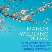 March Wedding Music, 50 Classic Songs For The Perfect Spring Wedding Songs