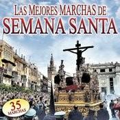 Las Mejores Marchas De Semana Santa Songs