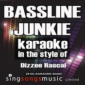 Bassline Junkie (In The Style Of Dizzee Rascal) [Karaoke Version] - Single Songs