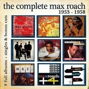 The Complete Max Roach 1953 - 1958 Songs