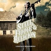 Steel, Fiddle & Religion - A Collection Of Bluegrass Originals Songs