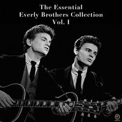 The Essential Everly Brothers Collection, Vol. 1 Songs