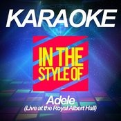 Karaoke - In The Style Of Adele (Live At The Royal Albert Hall) Songs