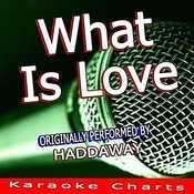 What Is Love (Originally Performed By Haddaway) Songs