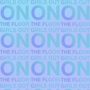 Girls Out On The Floor (Dub) Song