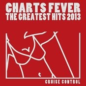 Charts Fever (The Greatest Hits 2013) Songs