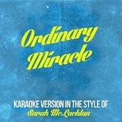 Ordinary Miracle (In The Style Of Sarah Mclachlan) [Karaoke Version] Song