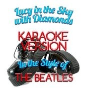 Lucy In The Sky With Diamonds (In The Style Of The Beatles) [Karaoke Version] - Single Songs
