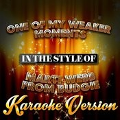 One Of My Weaker Moments (In The Style Of Marti Webb From Budgie) [Karaoke Version] - Single Songs
