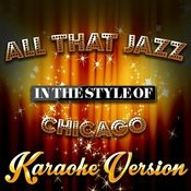 All That Jazz (In The Style Of Chicago) [Karaoke Version] Song