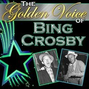 The Golden Voice Of Bing Crosby Songs