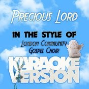 Precious Lord (In The Style Of The London Community Gospel Choir) [Karaoke Version] - Single Songs