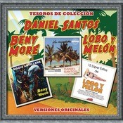 Tesoros de Colección - Daniel Santos, Beny Moré y Lobo y Melón Songs