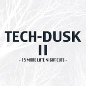 Tech-Dusk, Vol. 2: 15 More Late Night Cuts Songs