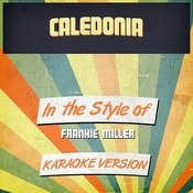Caledonia (In The Style Of Frankie Miller) [Karaoke Version] Song
