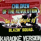 Children Of The Revolution (In The Style Of Blazin' Squad) [Karaoke Version] Song