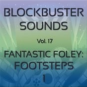 Blockbuster Sound Effects Vol. 17: Fantastic Foley: Footsteps 1 Songs