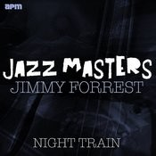 Jazz Masters - Night Train Songs