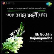 Ek Gochha Rajanigandha Songs