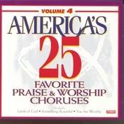 America's 25 Favorite Praise & Worship Choruses, Vol. 4 Songs