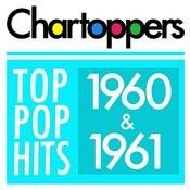 Top Pop Hits Of 1960 & 1961 Songs