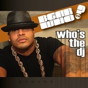 Who's The Dj Songs