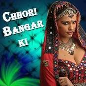 Chhori Bangar Ki Songs