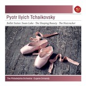 Peter Ilyich Tchaikovsky: Ballett Suites: Swan Lake; The Sleeping Beauty, The Nutcracker - Sony Classical Masters Songs