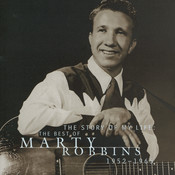 The Story Of My Life: The Best Of Marty Robbins 1952-1965 Songs