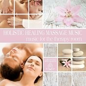 Holistic Healing Massage Music: Music For The Therapy Room Songs