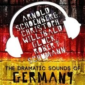 Arnold Schoenberg, Christoph Willibald Gluck, Robert Schumann: The Dramatic Sounds Of Germany Songs