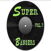 Super Bangers, Vol. 7 Songs