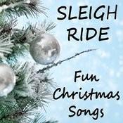 Sleigh Ride: Fun Christmas Songs Songs