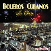 Boleros Cubanos De Oro, Vol. 1 Songs