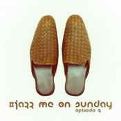 #jazz Me On Sunday Episode 3 Songs