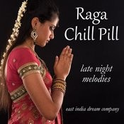 Raga Chill Pill: 35 Late Night Melodies Songs