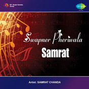Swapner Pheriwala Samrat Songs